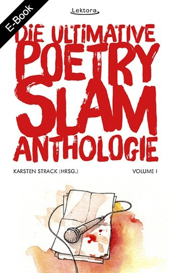 E-Book: Die ultimative Poetry-Slam-Anthologie I