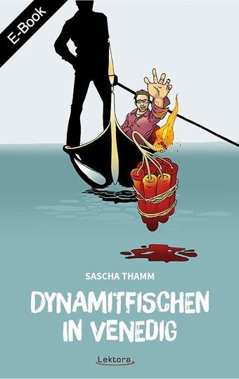 E-Book: Dynamitfischen in Venedig