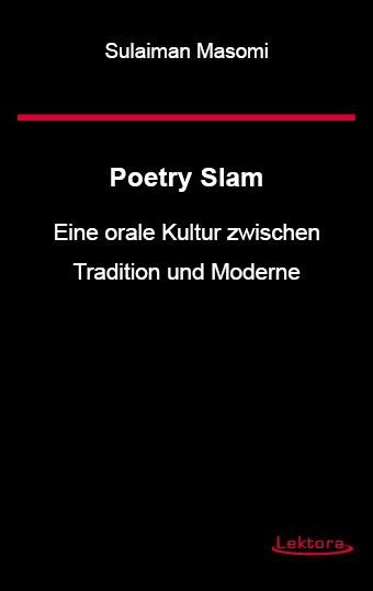 Poetry Slam – Eine orale Kultur zwischen Tradition und Moderne
